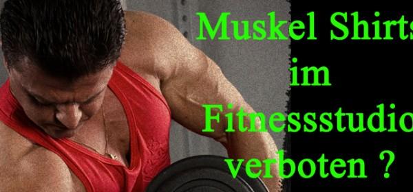 Muscle Shirts im Fitnessstudio verboten