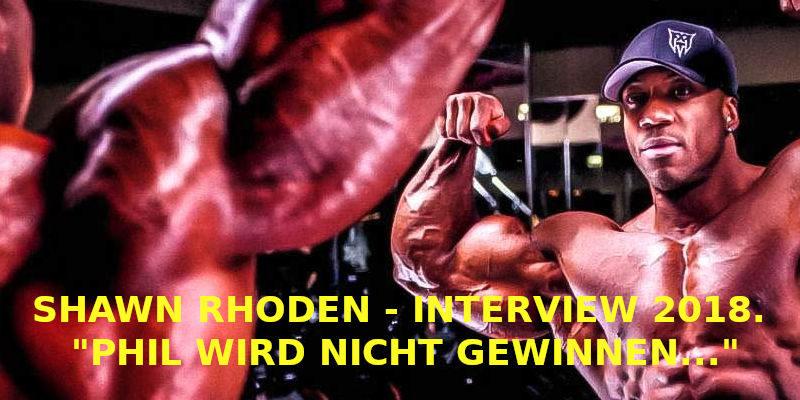SHAWN RHODEN - INTERVIEW 2018. PHIL WIRD NICHT GEWINNEN..