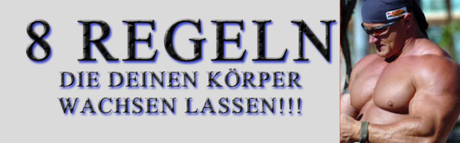 8 REGELN DIE DEINEN KÖRPER WACHSEN LASSEN.
