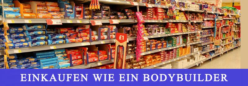 Einkaufen wie ein Bodybuilder