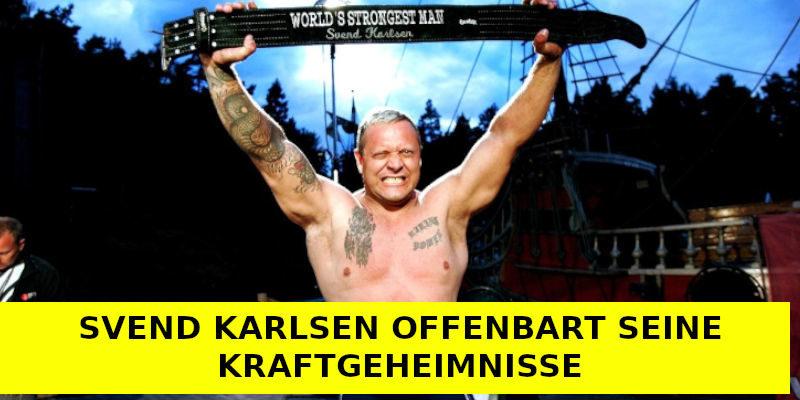 SVEND KARLSEN OFFENBART SEINE KRAFTGEHEIMNISSE