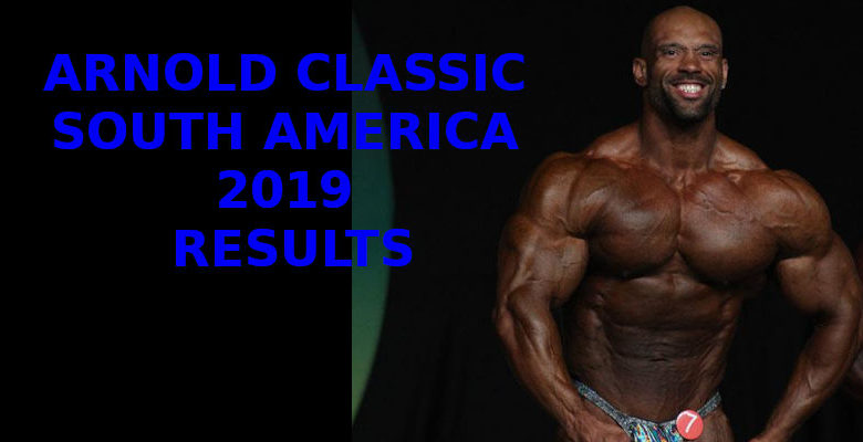 ARNOLD CLASSIC SOUTH AMERICA 2019 - RESULTS