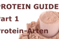 Protein Guide Part 1