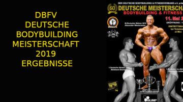 DBFV DEUTSCHE BODYBUILDING MEISTERSCHAFT 2019 - ERGEBNISSE