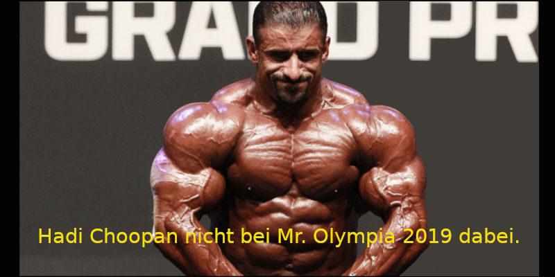 Hadi Choopan nicht bei Mr Olympia 2019 dabei